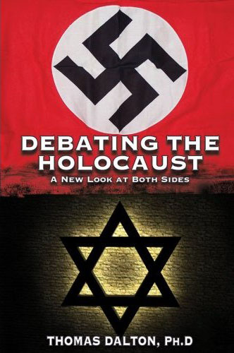 Debating the Holocaust by Thomas Dalton